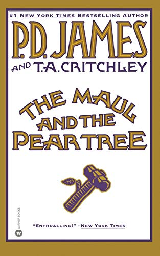 The Maul and the Pear Tree: The: P. D. James,