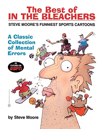 The Best of In the Bleachers: A Classic Collection of Mental Errors: Moore, Steve