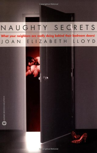 Naughty Secrets: What Your Neighbors Are Really: Lloyd, Joan Elizabeth