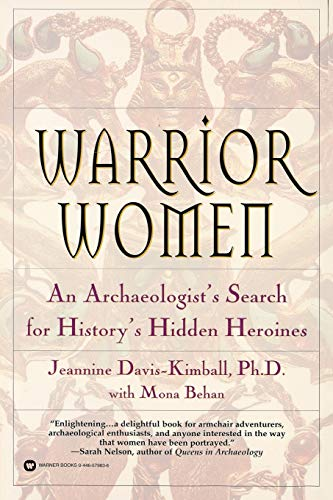 9780446679831: Warrior Women: An Archaeologist's Search for History's Hidden Heroines