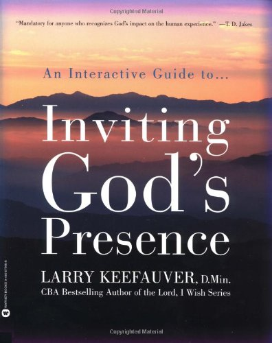 Inviting Gods Presence: Keefauver, Larry