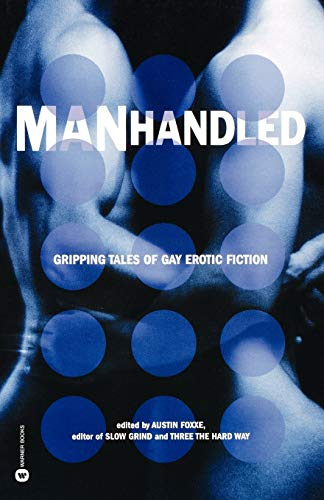 9780446679992: Manhandled: Gripping Tales of Gay Erotic Fiction