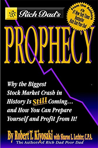 9780446690348: Rich Dad's Prophecy: Why the Biggest Stock Market Crash in History Is Still Coming...and How You Can Prepare Yourself and Profit from It!