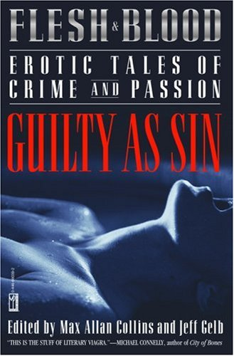 Flesh & Blood: Guilty As Sin, Erotic Tales of Crime and Passion ***SIGNED X13*** ***ADVANCE ...