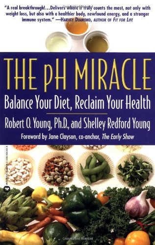 9780446690492: The pH Miracle: Balance Your Diet, Reclaim Your Health