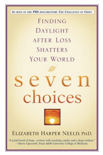9780446690508: Seven Choices: Finding Daylight after Loss Shatters Your World