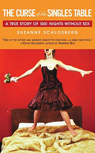 The Curse of the Singles Table: A True Story of 1001 Nights Without Sex: Suzanne Schlosberg