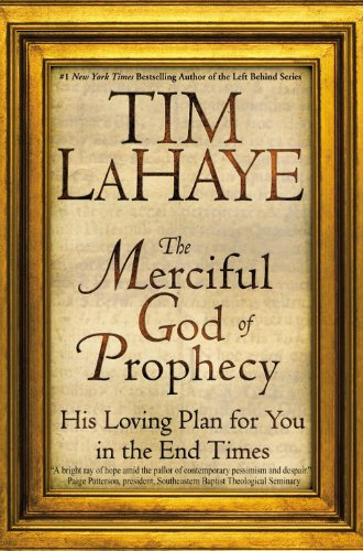9780446690867: The Merciful God of Prophecy: His Loving Plan for You in the End Times (Lahaye, Tim F.)