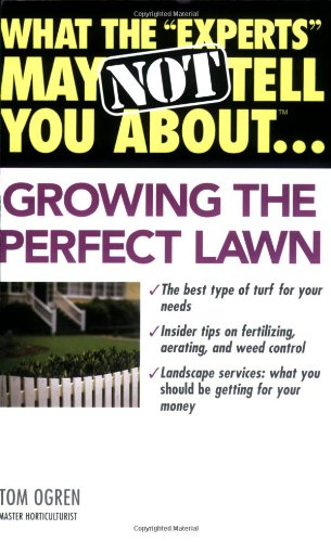 """What the """"Experts"""" May Not Tell You About(TM).Growing the Perfect Lawn: Ogren, Tom"""