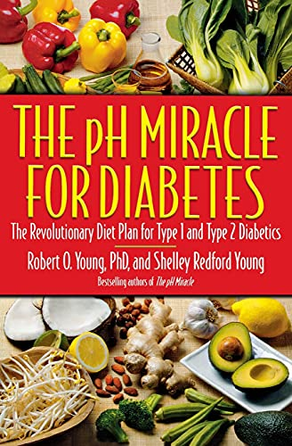 9780446691000: The pH Miracle for Diabetes: The Revolutionary Diet Plan for Type 1 and Type 2 Diabetics