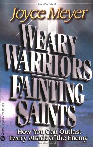 Weary Warriors, Fainting Saints: How You Can: Meyer, Joyce