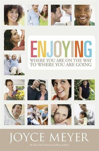 9780446691048: Enjoying Where You Are on the Way to Where You Are Going: Learning How to Live a Joyful Spirit-Led Life