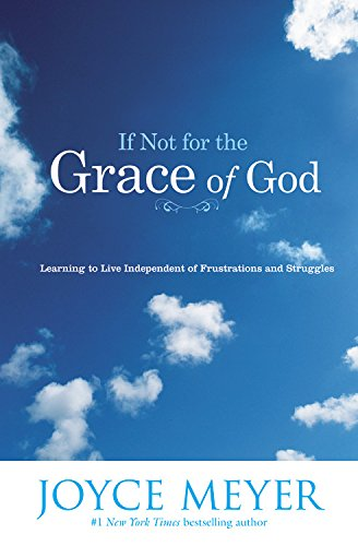 9780446691116: IF NOT FOR THE GRACE OF GOD: Learning to Live Independent of Frustrations and Struggles (Study Guide)