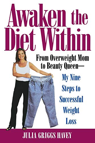 9780446691222: Awaken the Diet Within: From Overweight Mom to Beauty Queen - My Nine Steps to Successful Weight Loss