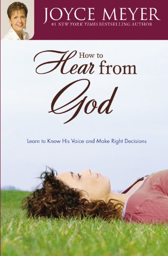 9780446691246: How to Hear from God: Learn to Know His Voice and Make Right Decisions