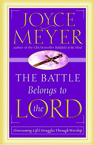 The Battle Belongs to the Lord: Overcoming: Meyer, Joyce