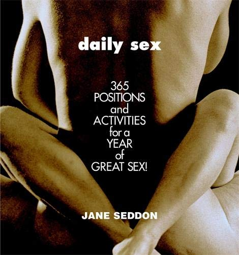 9780446691277: Daily Sex: 365 Positions and Activities for a Year of Great Sex!