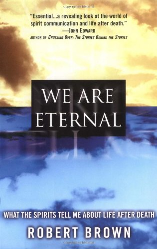9780446691284: We Are Eternal: What the Spirits Tell Me about Life After Death