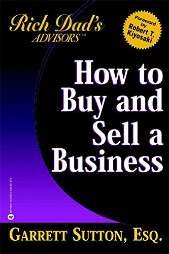 9780446691345: How to Buy and Sell a Business: How You Can Win in the Business Quadrant (Rich Dad's Advisors)