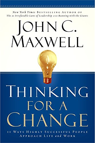 9780446691383: Thinking For A Change: 11 Ways Highly Successful People Approach Life And Work