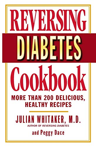 Reversing Diabetes Cookbook: More Than 200 Delicious,: Whitaker, Julian, Dace,