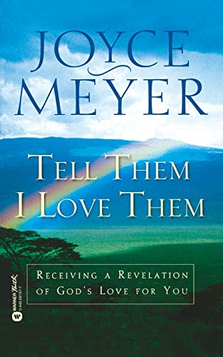 9780446691574: Tell Them I Love Them: Receiving a Revelation of God's Love for You