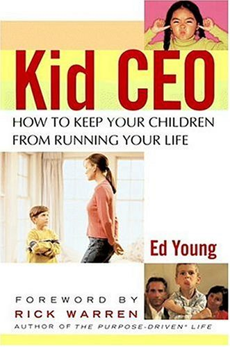 9780446691772: Kid CEO: How to Keep Your Children from Running Your Life