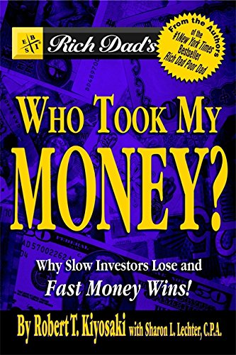 9780446691826: Rich Dad's Who Took My Money?: Why Slow Investors Lose and Fast Money Wins!