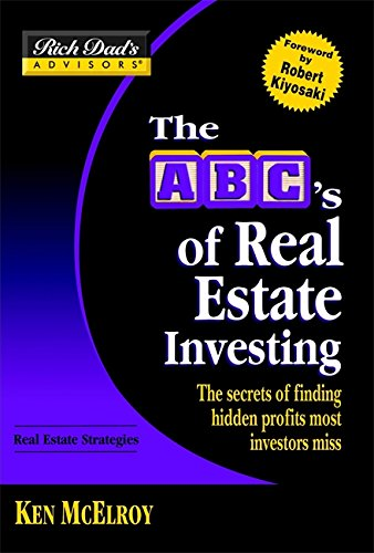 9780446691840: ABC's of Real Estate Investing: The Secrets of Finding Hidden Profits Most Investors Miss (Rich Dad's Advisors)