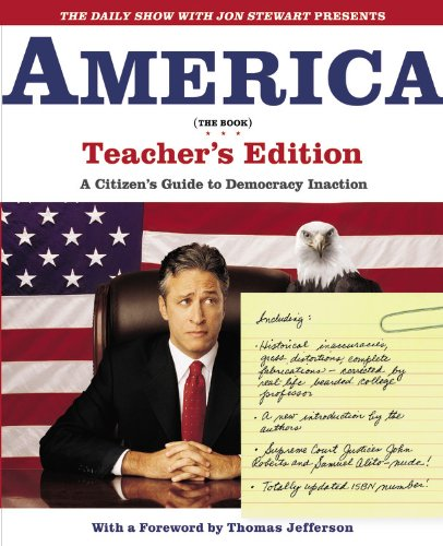 9780446691864: The Daily Show with Jon Stewart Presents America (The Book) Teacher's Edition: A Citizen's Guide to Democracy Inaction