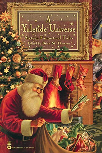 A Yuletide Universe: Sixteen Fantastical Tales (0446691879) by Brian M. Thomsen