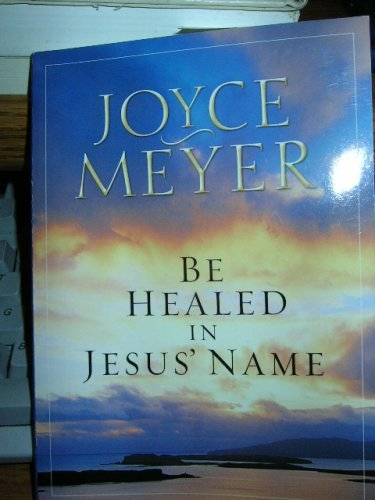 9780446692113: Be Healed in Jesus' Name