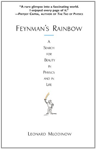 Feynman's Rainbow: A Search for Beauty in Physics and in Life (9780446692519) by Leonard Mlodinow