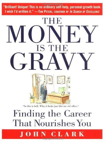 9780446692687: The Money Is the Gravy: Finding the Career That Nourishes You