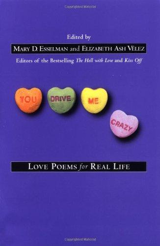 You Drive Me Crazy: Love Poems for Real Life: Mary D. Esselman; Elizabeth Ash Vélez