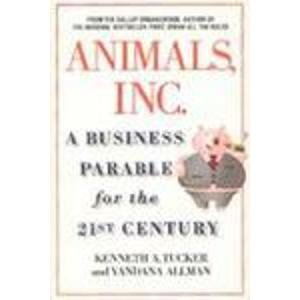 9780446692755: Animals Inc. : A Business Parable for the 21st Century