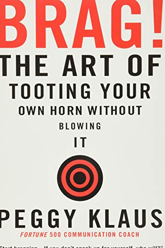 9780446692786: Brag!: The Art of Tooting Your Own Horn without Blowing It