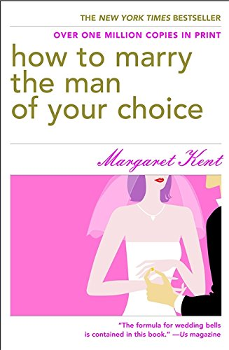 9780446692793: How to Marry the Man of Your Choice