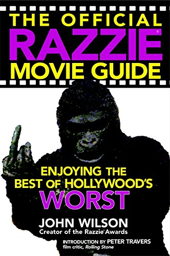 The Official Razzie Movie Guide: Enjoying the Best of Hollywoods Worst.: John Wilson; ...