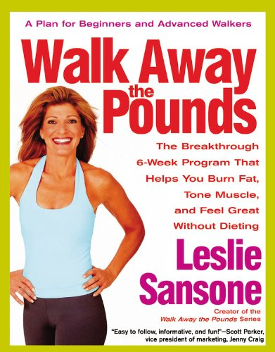 9780446693356: Walk Away the Pounds: The Breakthrough 6-Week Program That Helps You Burn Fat, Tone Muscle, and Feel Great Without Dieting