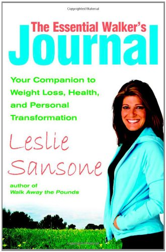 9780446693363: The Essential Walker's Journal: Your Companion to Weight Loss, Health, and Personal Transformation