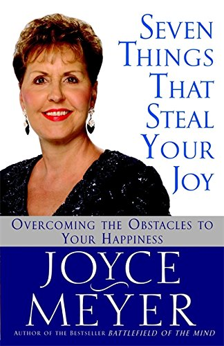 9780446693424: Seven Things That Steal Your Joy: Overcoming the Obstacles to Your Happiness