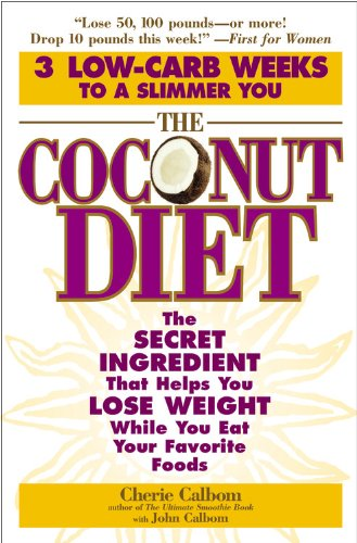 9780446693455: The Coconut Diet: The Secret Ingredient That Helps You Lose Weight While You Eat Your Favorite Foods
