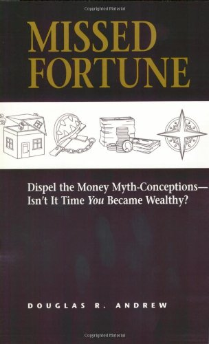 9780446693509: Missed Fortune: Dispel the Money Myth-Conceptions--Isn't It Time You Became Wealthy?