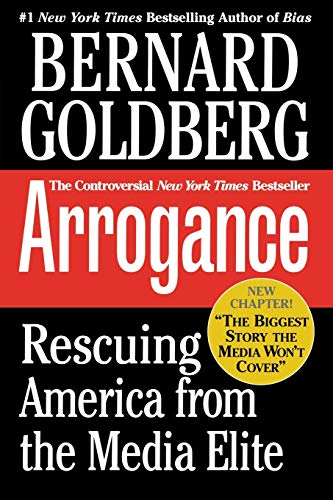 9780446693646: Arrogance: Rescuing America From The Media Elite