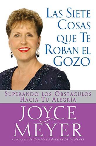 9780446693653: Las Siete Cosas Que Te Roban El Gozo / Seven Things That Steal Your Joy: Superando Los Obstáculos Hacia Tu Alegría