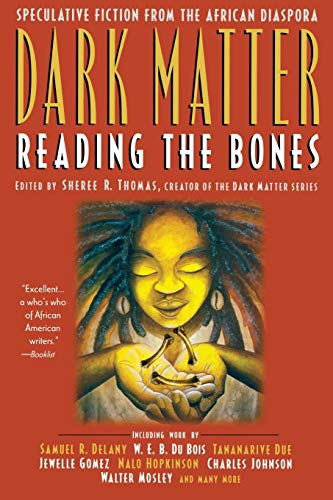 9780446693776: Dark Matter: A Century of Speculative Fiction from the African Diaspora: Reading the Bones