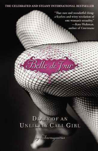 9780446694506: Belle de Jour: Diary of an Unlikely Call Girl