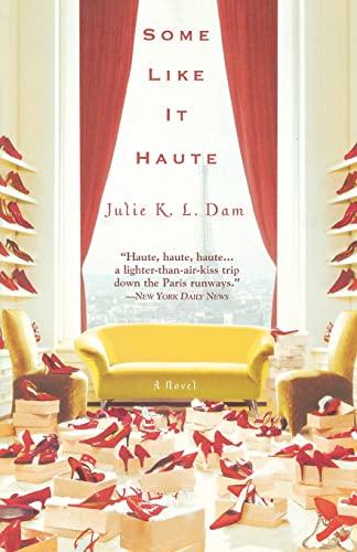 Some Like It Haute: Dam, Julie K. L.