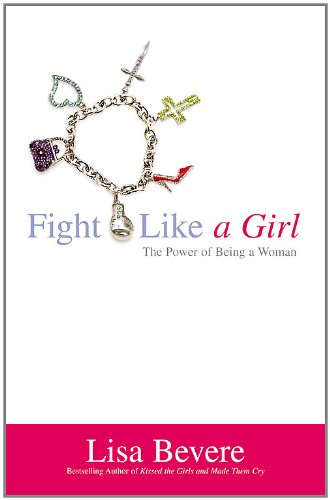 9780446694681: Fight Like a Girl: The Power of Being a Woman